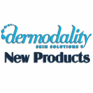 New Dermodality Products